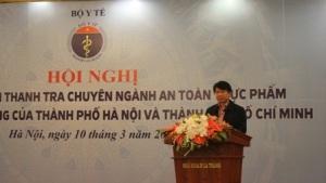 Hội nghị tổng kết thí điểm thanh tra chuyên ngành an toàn thực phẩm cấp Quận, cấp Phường của thành phố Hà Nội và thành phố Hồ Chí Minh